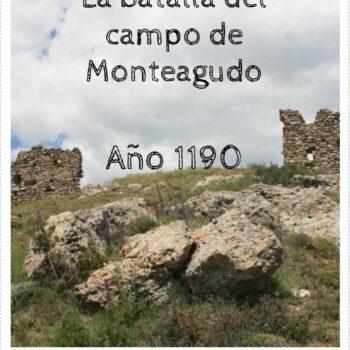 LA BATALLA DEL CAMPO DE MONTEAGUDO